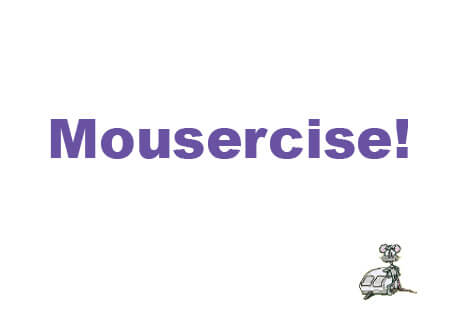 Mousercise!