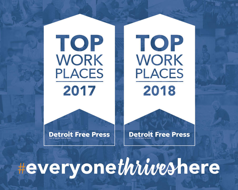 Award for Top Work Places in 2017 & 2018 - Detroit Free Press - #EveryoneThrivesHere