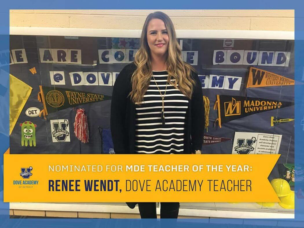 Dove Academy of Detroit - Renee Wendt nominated for MDE Teacher of the Year!