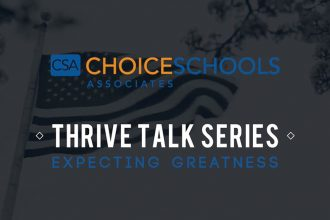 Choice Schools Associates - THRIVE TALKS - Expecting Greatness