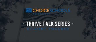 Choice Schools Associates - THRIVE TALKS - Student Focused