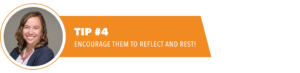Kerri Barrett image - Tip #4 Encourage them to Reflect and Rest