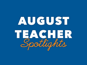 August-teacher-spotlights