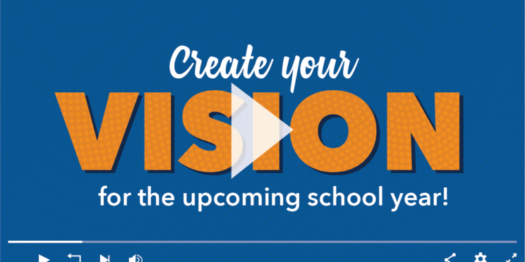 Create your vision for the upcoming school year