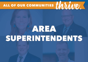 All of our communities thrive. Area Superintendents. All four area superintendent photos in the background