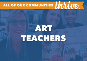 All of our communities thrive. Art Teachers